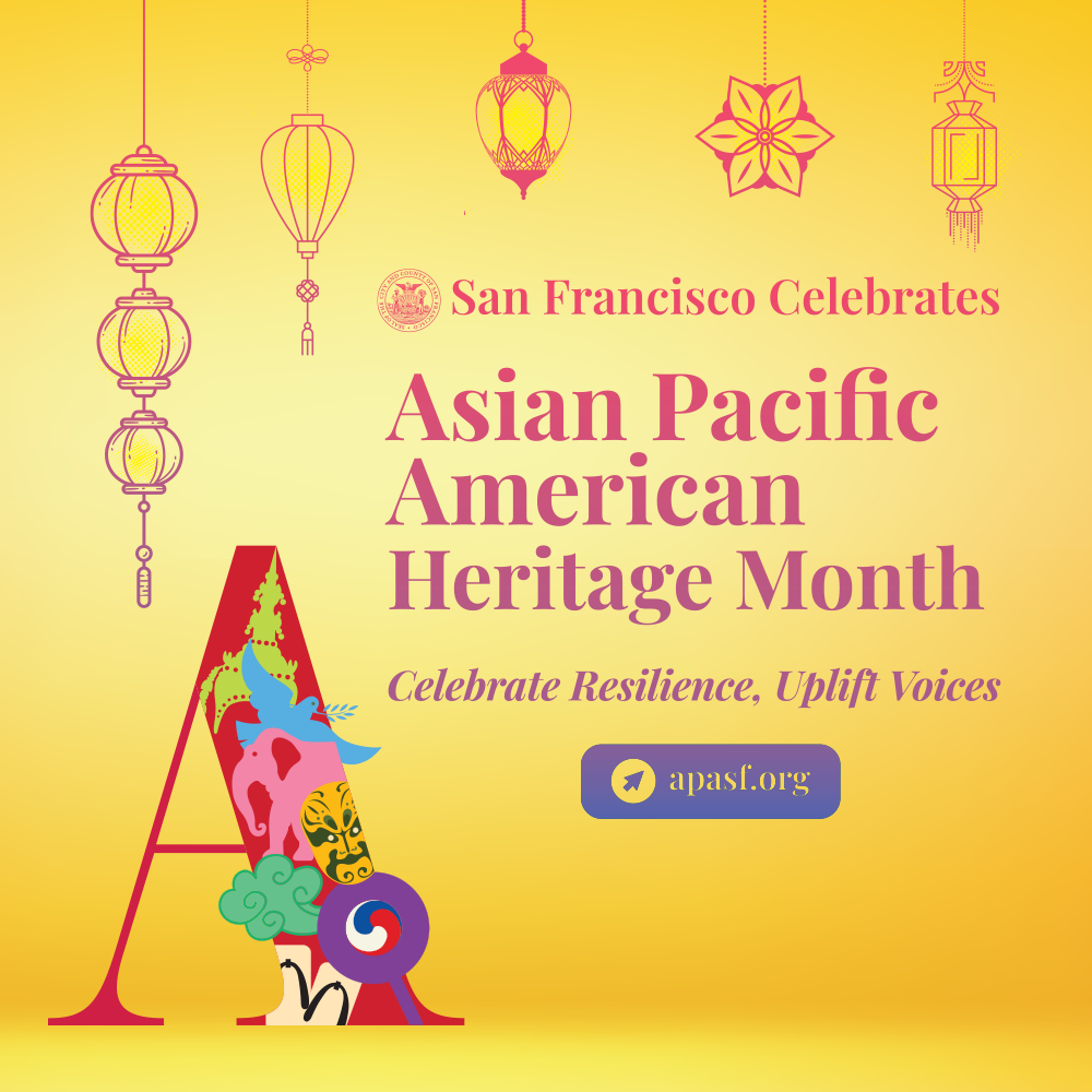 2021 Post - San Francisco's celebration of Asian Pacific American Heritage Month